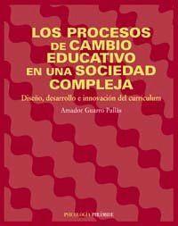 LOS PROCESOS DE CAMBIO EDUCATIVO EN UNA SOCIEDAD COMPLEJA DISEÑO, DESARROLLO E INNOVACIÓN DEL CURRC