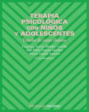 TERAPIA PSICOLÓGICA CON NIÑOS Y ADOLESCENTES ESTUDIO DE CASOS CLNICOS