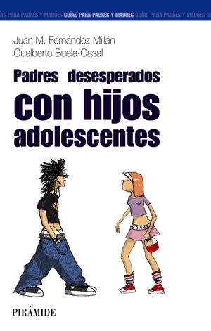 PADRES DESESPERADOS CON HIJOS ADOLESCENTES