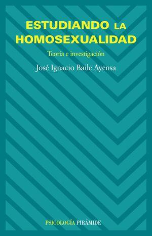 ESTUDIANDO LA HOMOSEXUALIDAD TEORA E INVESTIGACIÓN