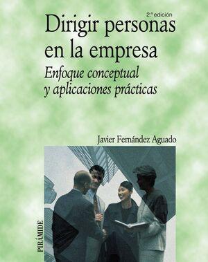 DIRIGIR PERSONAS EN LA EMPRESA ENFOQUE CONCEPTUAL Y APLICACIONES PRÁCTICAS