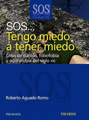 SOS... TENGO MIEDO A TENER MIEDO