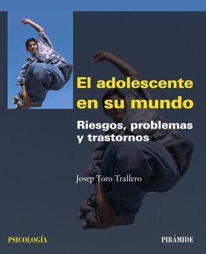 EL ADOLESCENTE EN SU MUNDO RIESGOS, PROBLEMAS Y TRASTORNOS