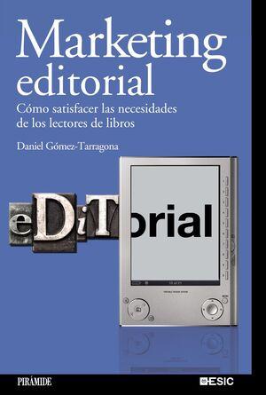 MARKETING EDITORIAL CÓMO SATISFACER LAS NECESIDADES DE LOS LECTORES DE LIBROS