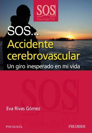 SOS... ACCIDENTE CEREBROVASCULAR UN GIRO INESPERADO EN MI VIDA