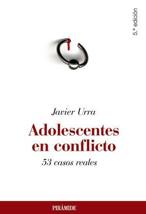 ADOLESCENTES EN CONFLICTO 53 CASOS REALES