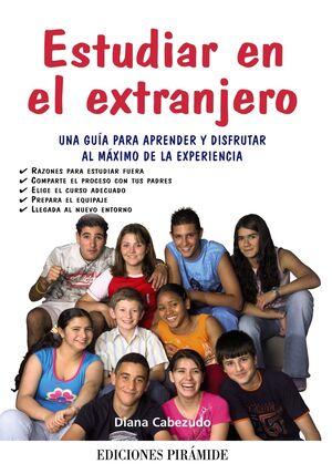 ESTUDIAR EN EL EXTRANJERO UNA GUA PARA APRENDER Y DISFRUTAR AL MÁXIMO DE LA EXPERIENCIA