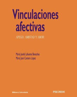 VINCULACIONES AFECTIVAS APEGO, AMISTAD Y AMOR