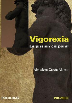 VIGOREXIA LA PRISIÓN CORPORAL