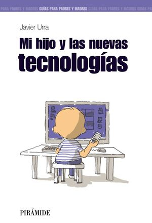 MI HIJO Y LAS NUEVAS TECNOLOGAS