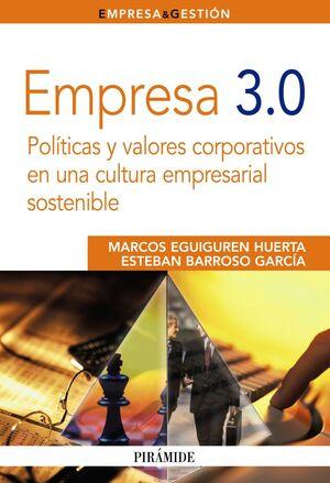 EMPRESA 3.0 POLTICAS Y VALORES CORPORATIVOS EN UNA CULTURA EMPRESARIAL SOSTENIBLE