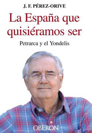 LA ESPAÑA QUE QUISIÉRAMOS SER PETRARCA Y EL YONDELIS