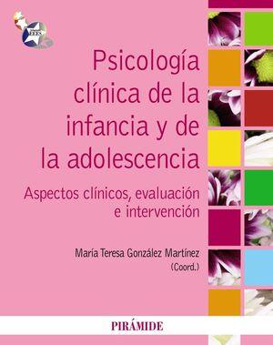 PSICOLOGA CLNICA DE LA INFANCIA Y DE LA ADOLESCENCIA ASPECTOS CLNICOS, EVALUACIÓN E INTERVENCIÓN