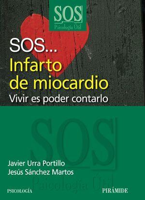 SOS... INFARTO DE MIOCARDIO VIVIR ES PODER CONTARLO