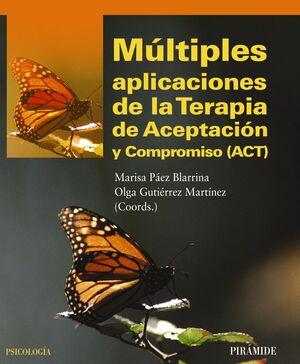 MÚLTIPLES APLICACIONES DE LA TERAPIA DE ACEPTACIÓN Y COMPROMISO (ACT)