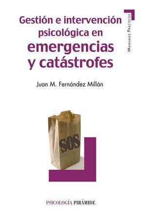 GESTIÓN E INTERVENCIÓN PSICOLÓGICA EN EMERGENCIAS Y CATÁSTROFES