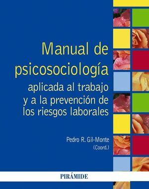 MANUAL DE PSICOSOCIOLOGÍA APLICADA AL TRABAJO Y A LA PREVENCIÓN DE LOS RIESGOS L