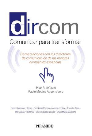 DIRCOM CONVERSACIONES CON LOS DIRECTORES DE COMUNICACIÓN DE LAS MEJORES COMPAÑAS ESPAÑ