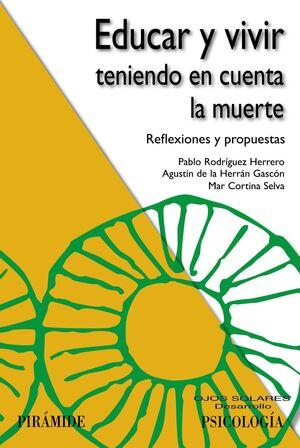 EDUCAR Y VIVIR TENIENDO EN CUENTA LA MUERTE REFLEXIONES Y PROPUESTAS