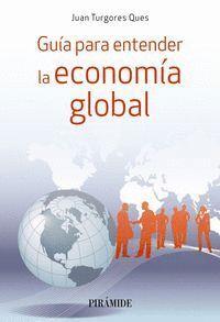 GUA PARA ENTENDER LA ECONOMA GLOBAL