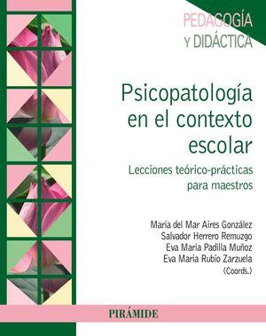 PSICOPATOLOGA EN EL CONTEXTO ESCOLAR LECCIONES TEÓRICO-PRÁCTICAS PARA MAESTROS