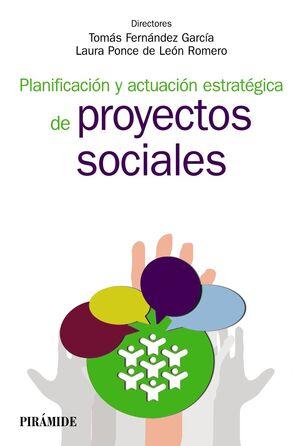 PLANIFICACIÓN Y ACTUACIÓN ESTRATÉGICA DE PROYECTOS SOCIALES