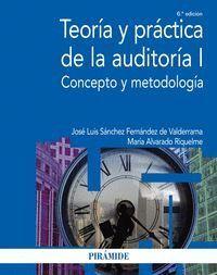 TEORA Y PRÁCTICA DE LA AUDITORA I CONCEPTO Y METODOLOGA
