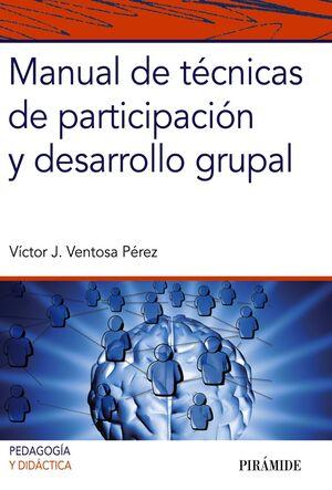 MANUAL DE TÉCNICAS DE PARTICIPACIÓN Y DESARROLLO GRUPAL