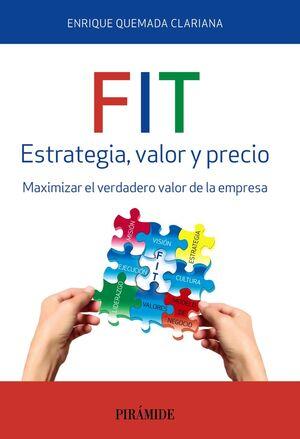 FIT. ESTRATEGIA, VALOR Y PRECIO