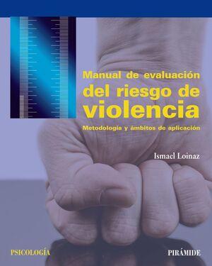 MANUAL DE EVALUACIÓN DEL RIESGO DE VIOLENCIA METODOLOGA Y ÁMBITOS DE APLICACIÓN