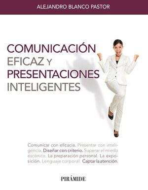 COMUNICACIÓN EFICAZ Y PRESENTACIONES INTELIGENTES