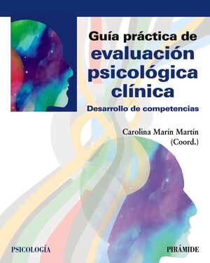 GUÍA PRÁCTICA DE EVALUACIÓN PSICOLÓGICA CLÍNICA