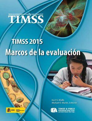 TIMSS 2015. MARCOS DE LA EVALUACIÓN