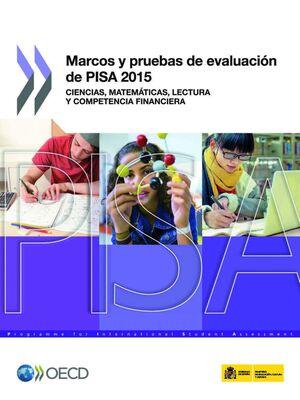 MARCOS Y PRUEBAS DE EVALUACIÓN DE PISA 2015