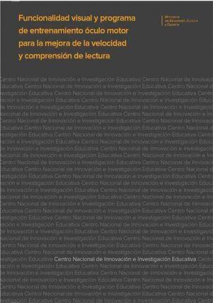 FUNCIONALIDAD VISUAL Y PROGRAMA DE ENTRENAMIENTO ÓCULO MOTOR PARA LA MEJORA DE LA VELOCIDAD Y COMPRENSIÓN DE LECTURA