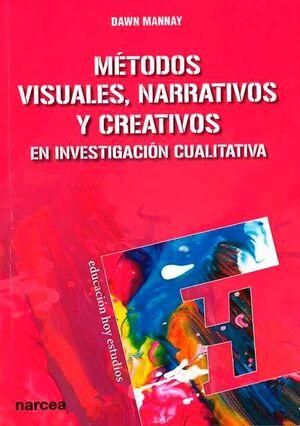 MÉTODOS VISUALES, NARRATIVOS Y CREATIVOS EN INVESTIGACIÓN CUALITATIVA