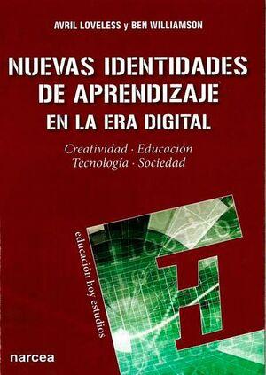 NUEVAS IDENTIDADES DE APRENDIZAJE EN LA ERA DIGITAL. CREATIVIDAD. EDUCACIÓN. TECNOLOGÍA. SOCIEDAD