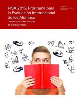 PISA 2015. PROGRAMA PARA LA EVALUACIÓN INTERNACIONAL DE LOS ALUMNOS. COMPETENCIA FINANCIERA