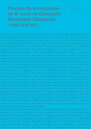 PRUEBAS DE LA EVALUACIÓN DE 4º CURSO DE EDUCACIÓN SECUNDARIA OBLIGATORIA. CURSO 2016-2017