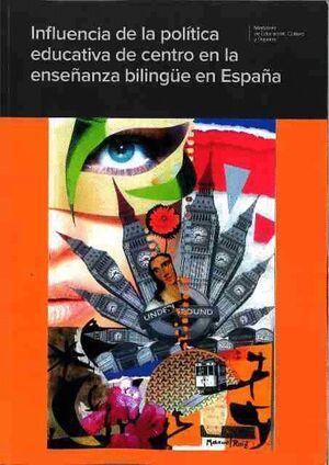 INFLUENCIA DE LA POLÍTICA EDUCATIVA DE CENTRO EN LA ENSEÑANZA BILINGÜE EN ESPAÑA
