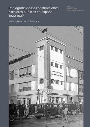 RADIOGRAFÍA DE LAS CONSTRUCCIONES ESCOLARES PÚBLICAS EN ESPAÑA, 1922-1937