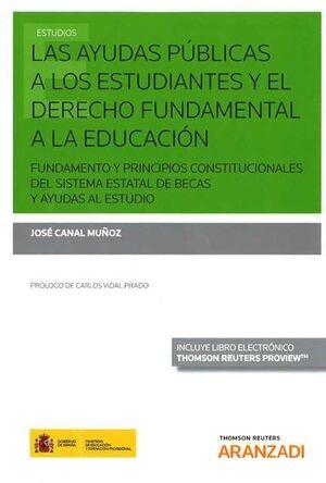 LAS AYUDAS PÚBLICAS A LOS ESTUDIANTES Y EL DERECHO FUNDAMENTAL A LA EDUCACIÓN. FUNDAMENTO Y PRINCIPIOS CONSTITUCIONALES DEL SISTEMA ESTATAL DE BECAS Y