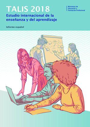 TALIS 2018: ESTUDIO INTERNACIONAL DE LA ENSEÑANZA Y EL APRENDIZAJE