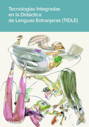 TECNOLOGÍAS INTEGRADAS EN LA DIDÁCTICA DE LENGUAS EXTRANJERAS (TIDLE)
