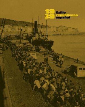 1939, EXILIO REPUBLICANO ESPAÑOL