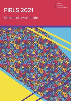 PIRLS 2021. MARCOS DE EVALUACIÓN