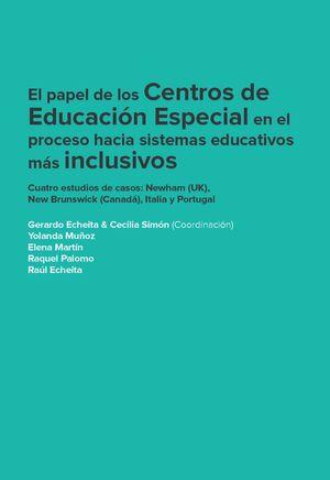EL PAPEL DE LOS CENTROS DE EDUCACIÓN ESPECIAL EN EL PROCESO HACIA SISTEMAS EDUCATIVOS MÁS INCLUSIVOS
