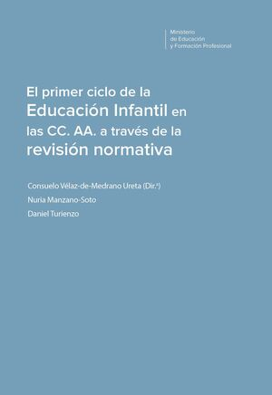 EL PRIMER CICLO DE LA EDUCACIÓN INFANTIL EN LAS CC. AA. A TRAVÉS DE LA REVISIÓN NORMATIVA