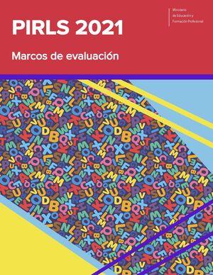 PIRLS 2021. MARCOS DE LA EVALUACIÓN