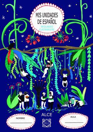 MIS UNIDADES DE ESPAÑOL. SEGUNDO CUATRIMESTRE. B2.2. ALCE